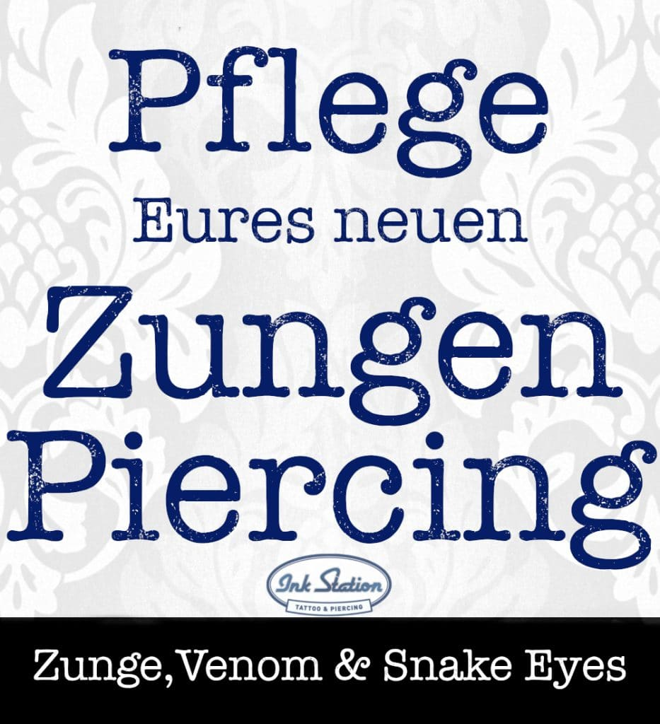 Pflege Zungenpiercing piercing ABC ink station stuttgart piercingstudio Snakeeyes Venom