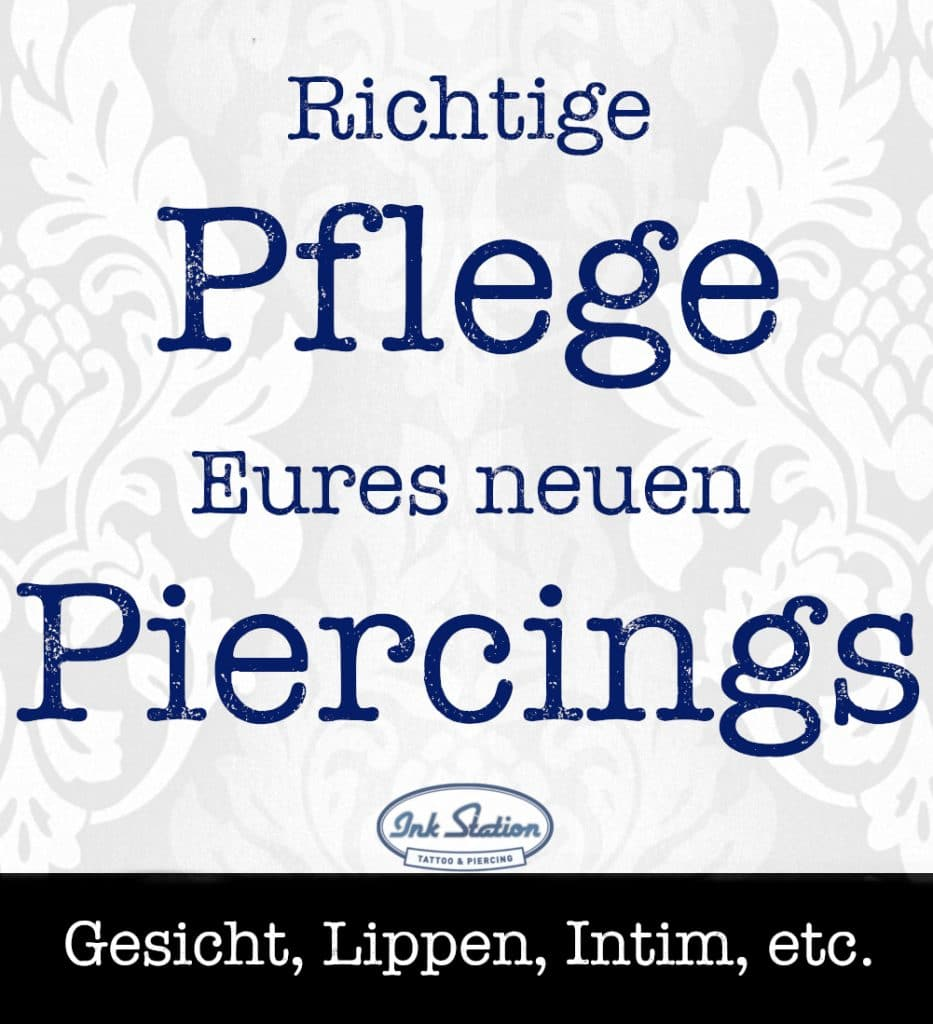 Piercing Pflege piercing ABC ink station stuttgart piercingstudio.